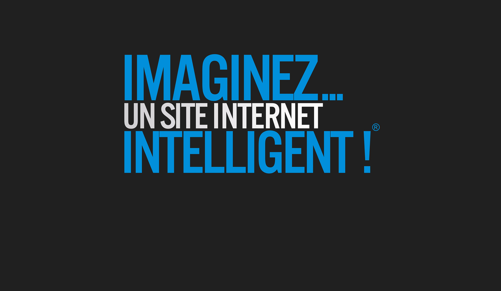 Imaginez un site internet intelligent !